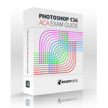 Adobe Photoshop CS6 ACA Exam Guide